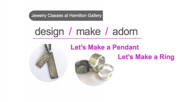 Jewelry Classes @ Hamilton Gallery in March & April